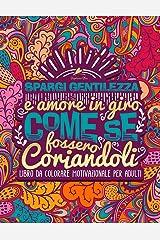 Spargi gentilezza e amore in giro come se fossero coriandoli: Libro da colorare motivazionale per adulti Copertina flessibile
