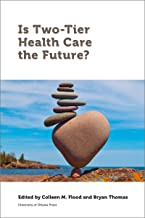 Is Two-Tier Health Care the Future? (Law, Technology and Media)