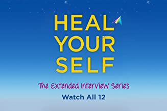 Heal Your Self Extended Interviews