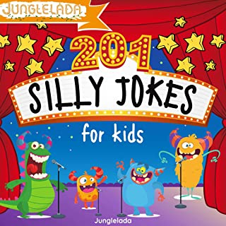 201 Silly Jokes for Kids: Have Endless Fun with Kid Approved Jokes! Great for Entertainment, Family Night, & Even Car Ride...