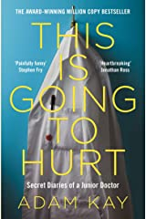 This Is Going to Hurt: Secret Diaries of a Junior Doctor Paperback
