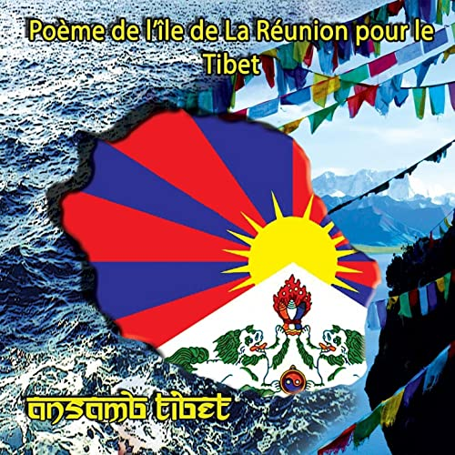Poème De Lîle De La Réunion Pour Le Tibet By Ansamb Tibet