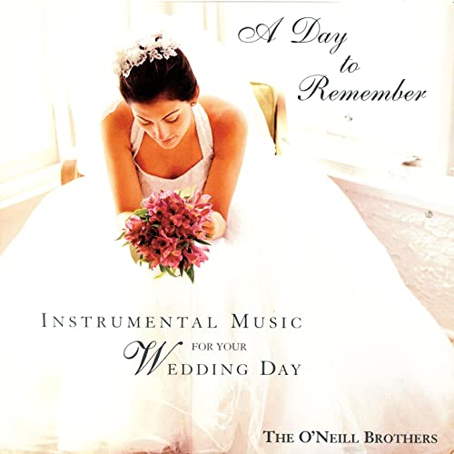 A Day To Remember Instrumental Music For Your Wedding Day By The O