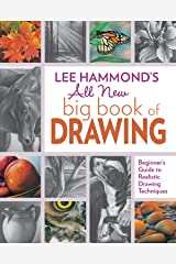 Lee Hammond's All New Big Book of Drawing: Beginner's Guide to Realistic Drawing Techniques Kindle Edition