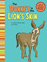 The Donkey in the Lion's Skin (My First Classic Story)