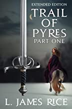 Trail of Pyres: Sundering the Gods Book 2 (Part 1) (Sundering the Gods Extended Edition)
