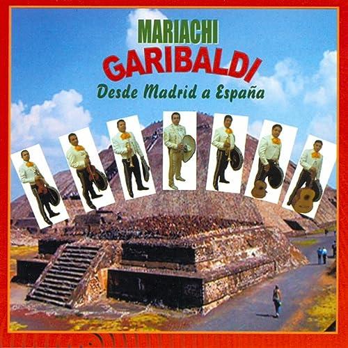 Desde Madrid a España de Mariachi Garibaldi en Amazon Music - Amazon.es
