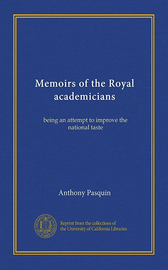 タンザニアバーストスプリットMemoirs of the Royal academicians: being an attempt to improve the national taste