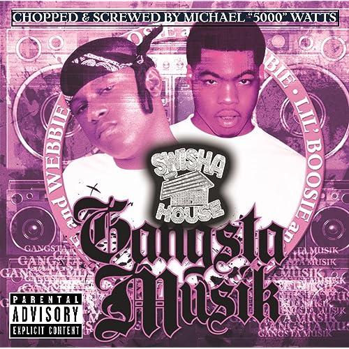 Gangsta Musik Chopped Screwed Explicit By Lil Boosie Webbie