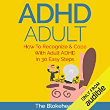 ADHD Adult : How to Recognize & Cope with Adult ADHD in 30 Easy Steps: The Blokehead Success Series