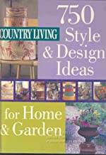 Country Living: 750 Style and Design Ideas for Home and Garden (Country Living)