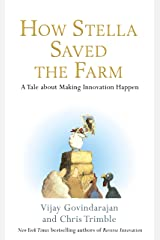 How Stella Saved the Farm: A Tale About Making Innovation Happen Kindle Edition