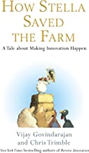 How Stella Saved the Farm: A Tale About Making Innovation Happen