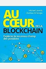Au coeur de la Blockchain: Explorez le nouveau champ des possibles (VILLAGE MONDIAL) (French Edition) Kindle Edition