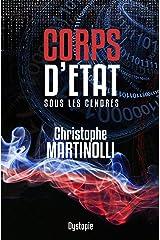 Corps d'État · La France en Dictature · Tome 2: Sous les cendres · Thriller d'Anticipation Young Adult Format Kindle