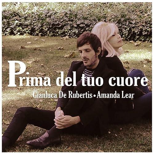 Prima Del Tuo Cuore De Gianluca De Rubertis Amanda Lear En Amazon