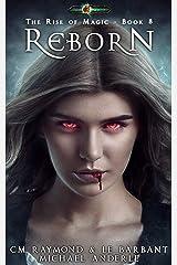Reborn: Age Of Magic (The Rise of Magic Book 8) Kindle Edition