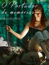 O Portador de Memórias - Para jovens idosos (Portuguese Edition)