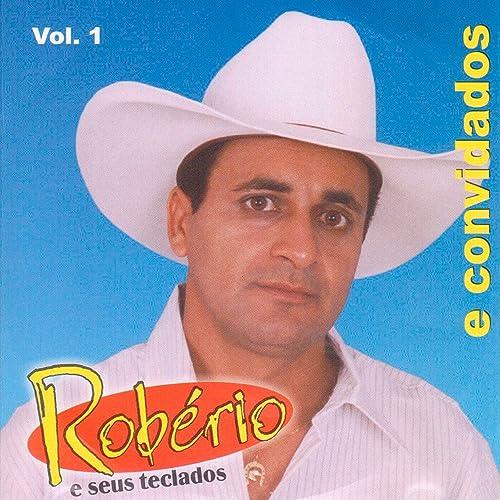 Robério e Seus Teclados e Convidados, Vol. 1