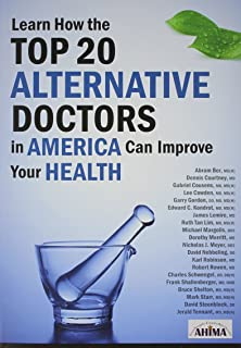 Learn How the Top 20 Alternative Doctors in America Can Improve Your Health