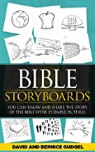 Bible StoryBoards: You can know and share the story of the Bible with 15 simple pictures