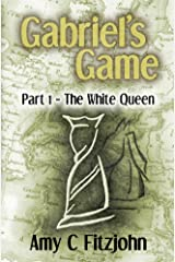 Gabriel's Game: Part 1: The White Queen (The Sheridan and Blake Adventure Series Book 3) Kindle Edition