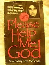 Please Help Me God