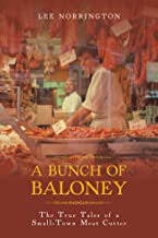 A Bunch of Baloney: The True Tales of a Small-Town Meat Cutter