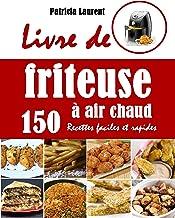 Livre de friteuse à air chaud: 150 Recettes faciles et rapides