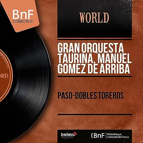 El Niño de Jerez de Manuel Gómez de Arriba Gran Orquesta Taurina en ...