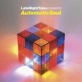 Late Night Tales Presents Automatic Soul (Selected and Mixed by Groove Armada's Tom Findlay)