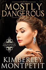Mostly Dangerous (The Women of Ambrose Estate Book 1) Kindle Edition