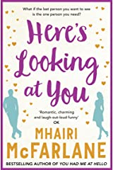 Here's Looking At You: The romantic and hilarious feel-good rom com Kindle Edition
