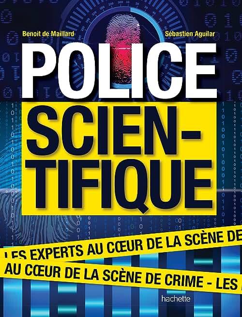 Police scientifique: Les experts au coeur de la scène de crime