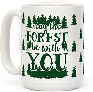 LookHUMAN May The Forest Be With You White 15 Ounce Ceramic Coffee Mug