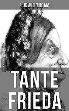 Tante Frieda: Ein Klassiker der bayerischen Literatur gewürzt mit Humor und Satire (German Edition)