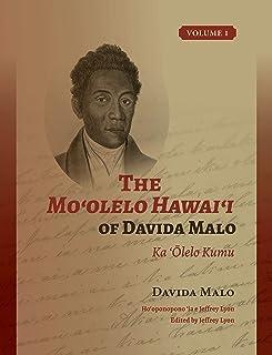 The Mo'olelo Hawai'i of Davida Malo Volume 1: Ka 'Ōlelo Kumu