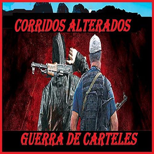 Guerra De Carteles by Corridos Alterados on Amazon Music ...