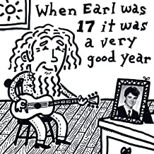 When Earl Was 17 It Was A Very Good Year