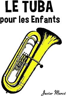 Le Tuba pour les enfants: Chants de Noël, Musique Classique, Comptines, Chansons Folklorique et Traditionnelle! (French Edition)
