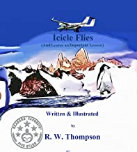 Icicle Flies: (And Learns an Important Lesson) (Icicle's Adventures Book 2)