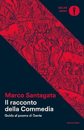 Il racconto della Commedia: Guida al poema di Dante