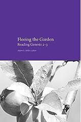 Fleeing the Garden: Reading Genesis 2-3 Kindle Edition