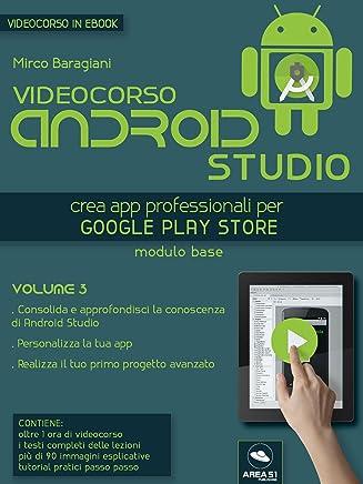 Videocorso Android Studio. Volume 3