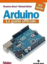 Arduino: La guida ufficiale (Italian Edition)