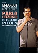Pablo Francisco: Bits & Pieces - Live from Orange County, CA