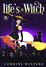 Life's A Witch: A Paranormal Kitten Cozy Mystery (Hex And The City Book 2)