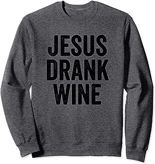 jesus drank wine sweater