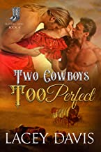 Two Cowboys Too Perfect (Blessing, Texas Book 4)
