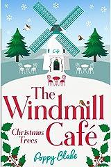 The Windmill Café: Christmas Trees (The Windmill Café, Book 3) Kindle Edition